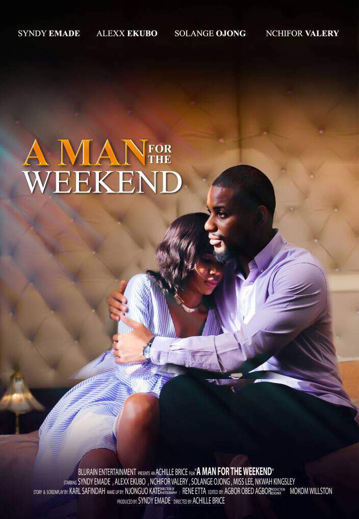 "SYNDY EMADE, ALEXX EKUBO PREMIERES ""A MAN FOR THE WEEKEND"""