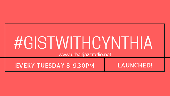 JOIN THE CONVERSATIONAL RADIO SHOW AND GIST WITH CYNTHIA EVERY TUESDAY EVENING!