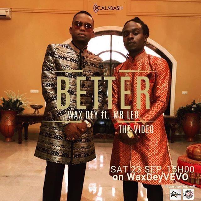 NEW MUSIC ALERT: Wax Dey FEAT Mr Leo- BETTER