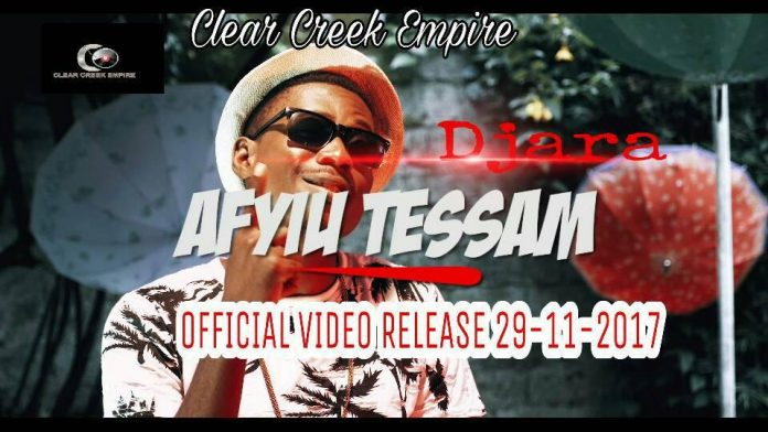 Camer Music: Clear Creek Presents DJARA - AFYIU TESSAM (MBRO)