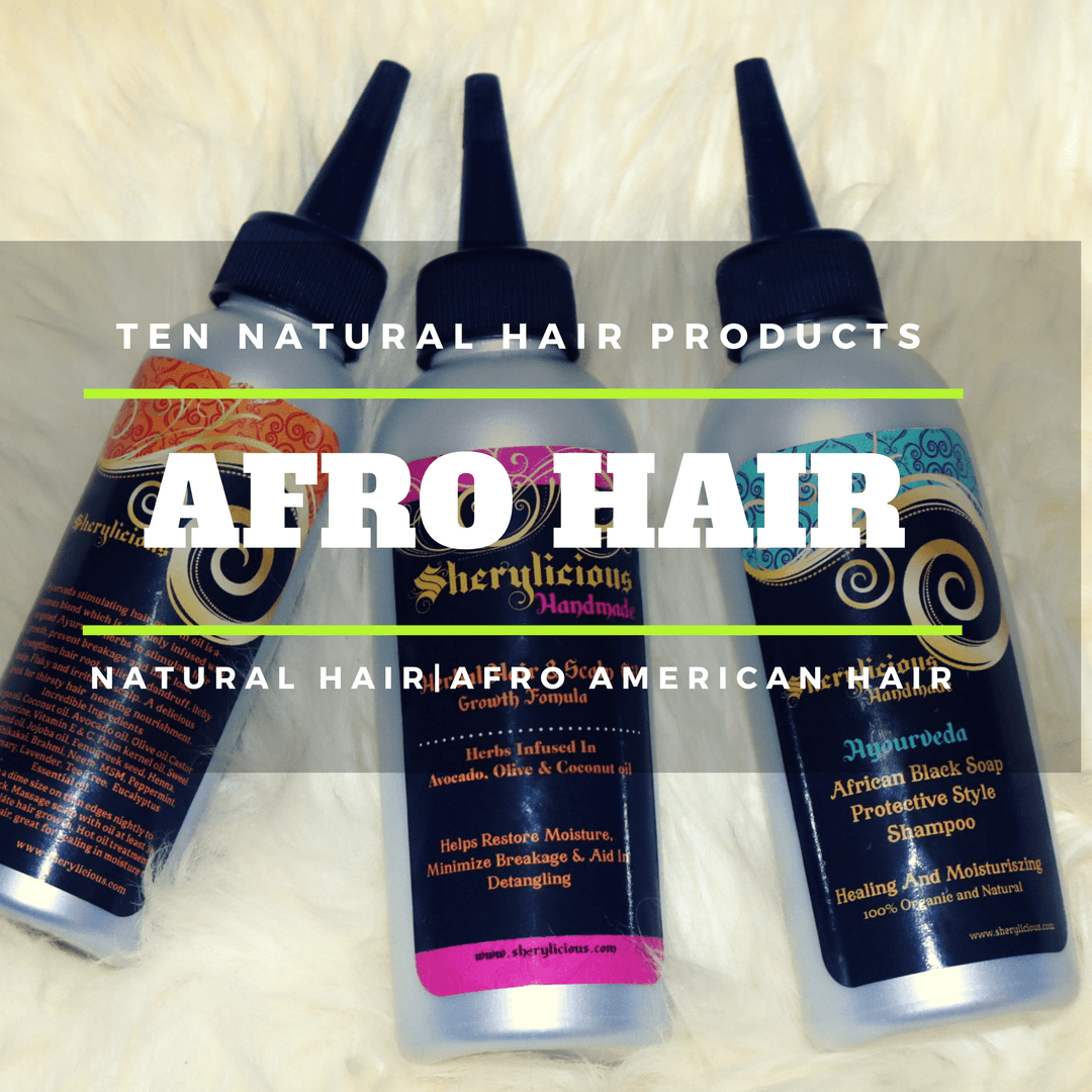 Top Ten Natural Hair Products For African Hair