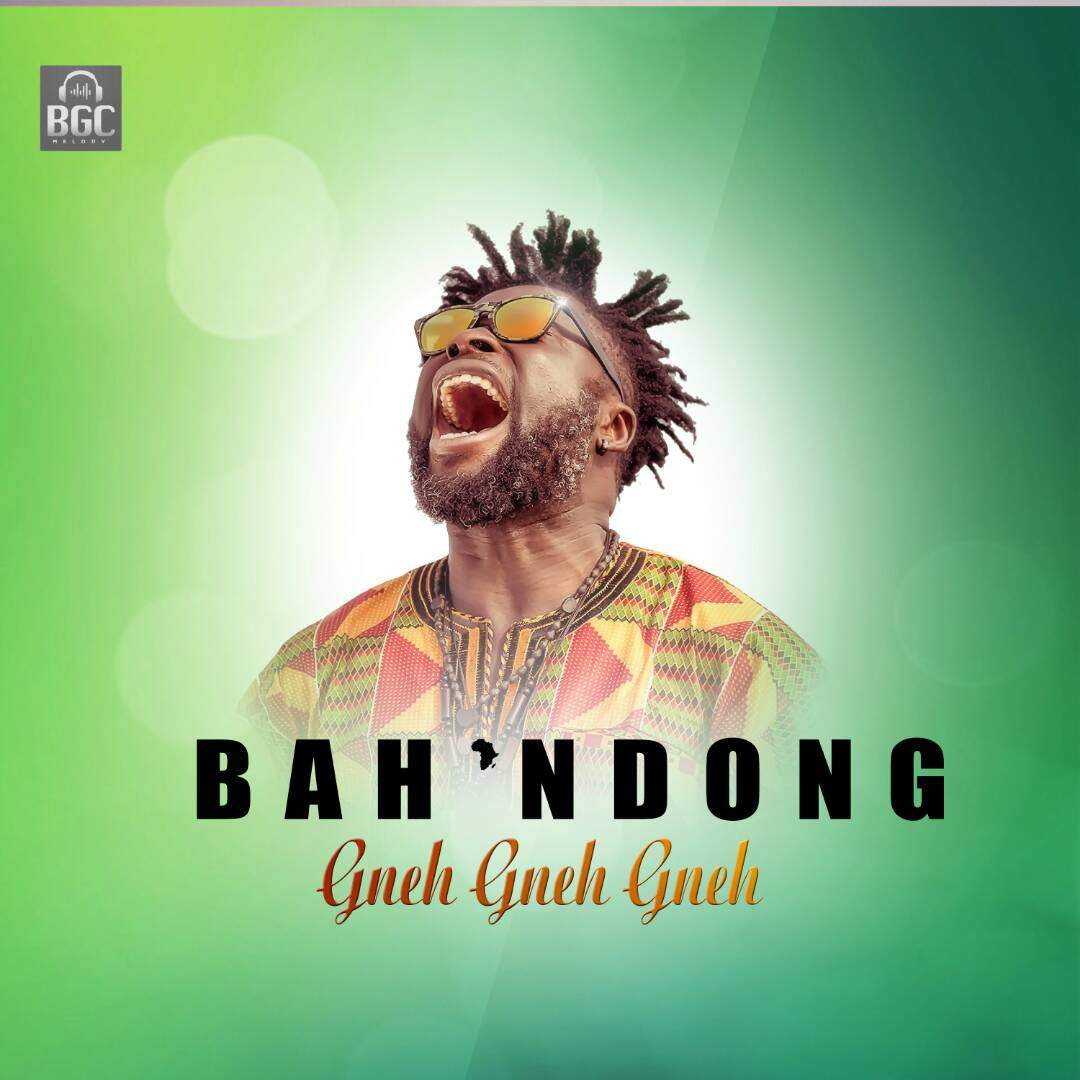 New Music: Gneh Gneh Gneh By Bah' Ndong